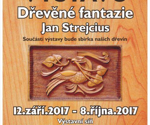 Výstava – Dřevěné fantazie, Jan Strejcius