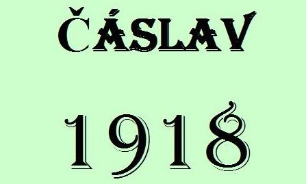 """Výstava """"Čáslav 1918"""" 3.5.2018 – 10.6.2018"""